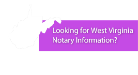 Looking for West Virginia Notary Information?